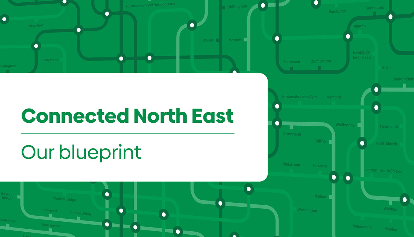 Connected North East: Our Blueprint